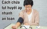 3 cách chữa tụt huyết áp nhanh giúp nâng huyết áp hiệu quả