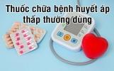 Các thuốc chữa bệnh huyết áp thấp đầu tay & lưu ý sử dụng